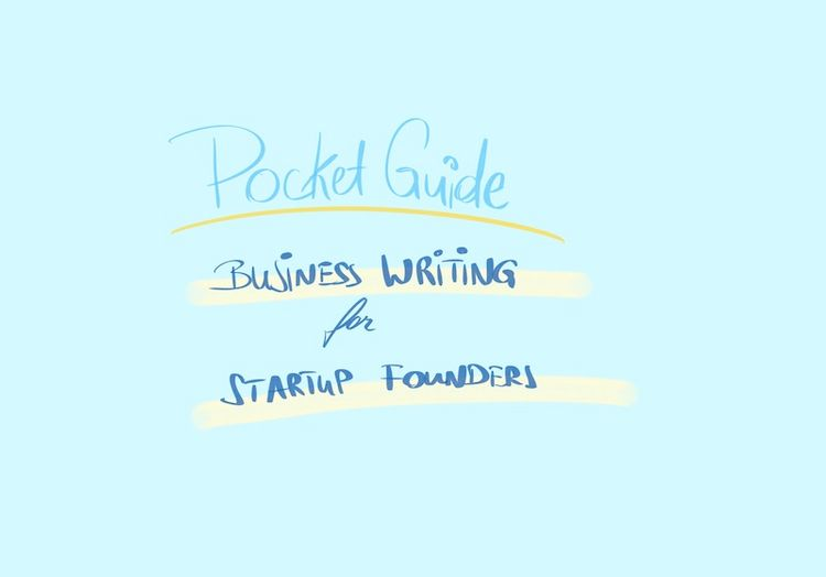 Pocket Guide: Business Writing for Startup Founders